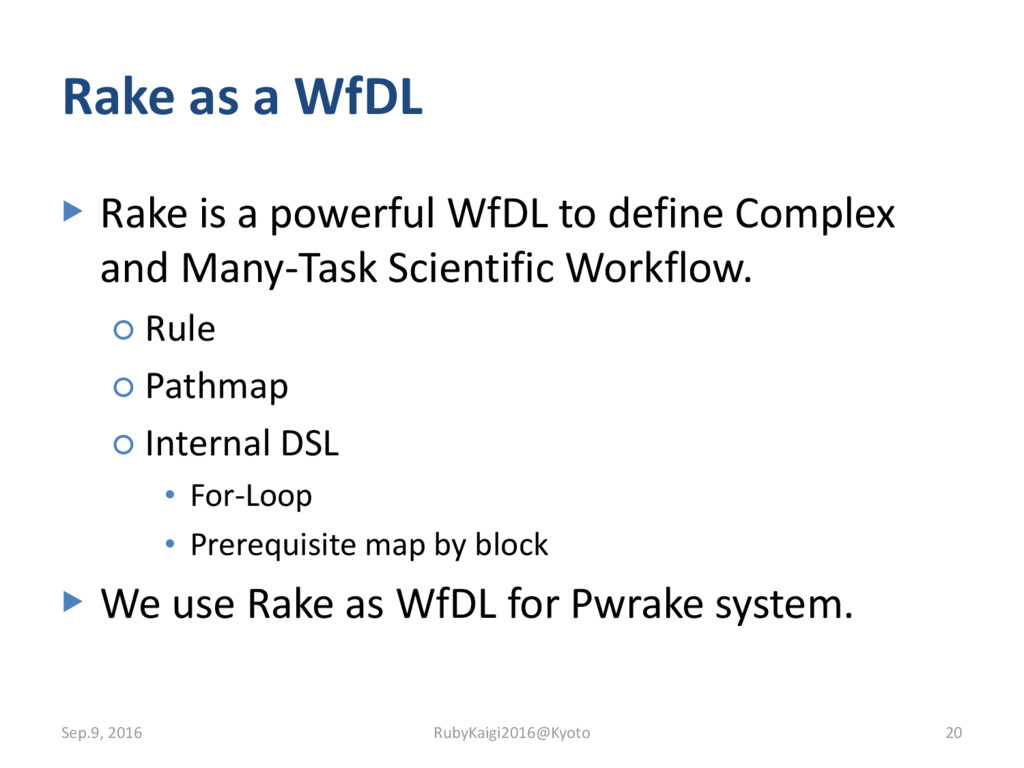 Rake as a WfDL ▶ Rake is a powerful WfDL to def...