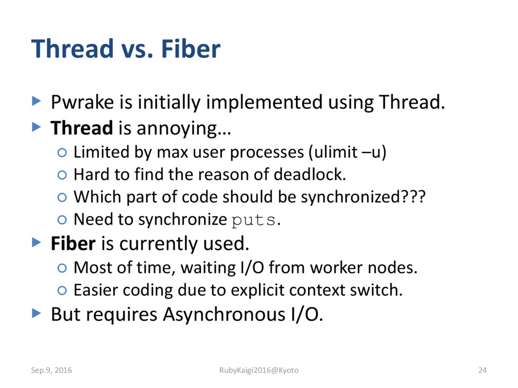 Thread vs. Fiber ▶ Pwrake is initially implemen...