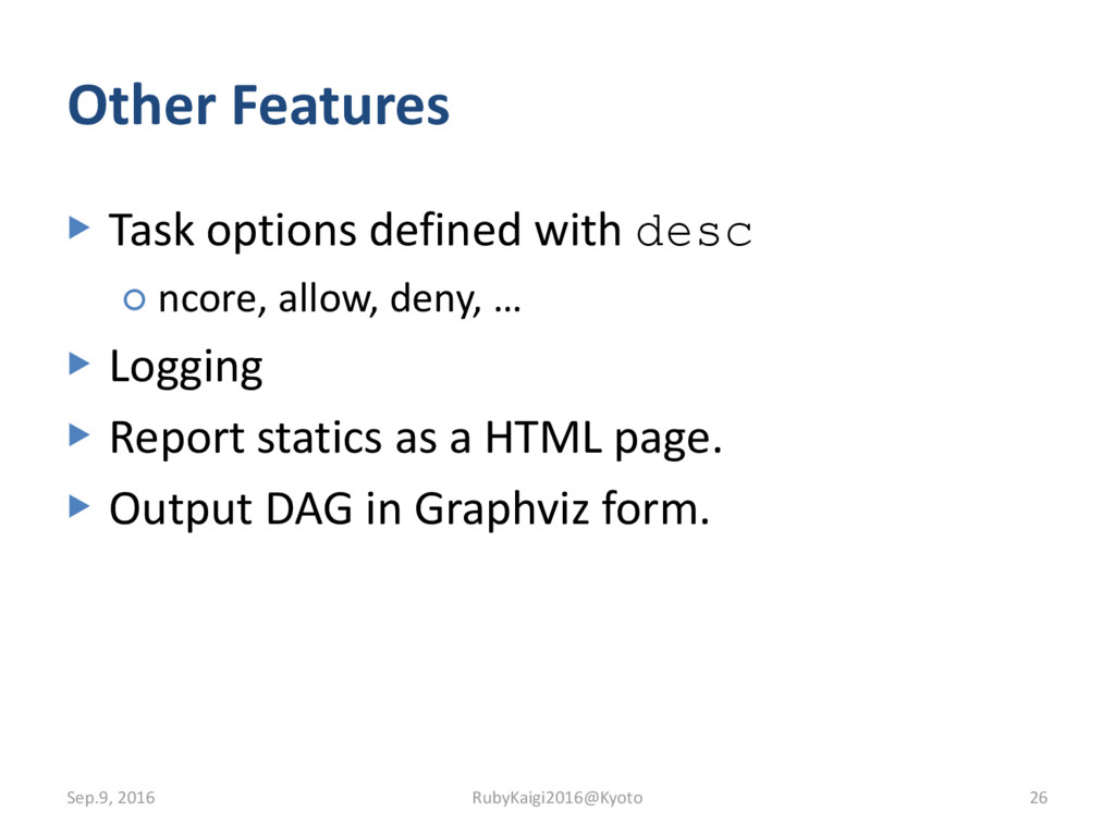 Other Features ▶ Task options defined with desc...