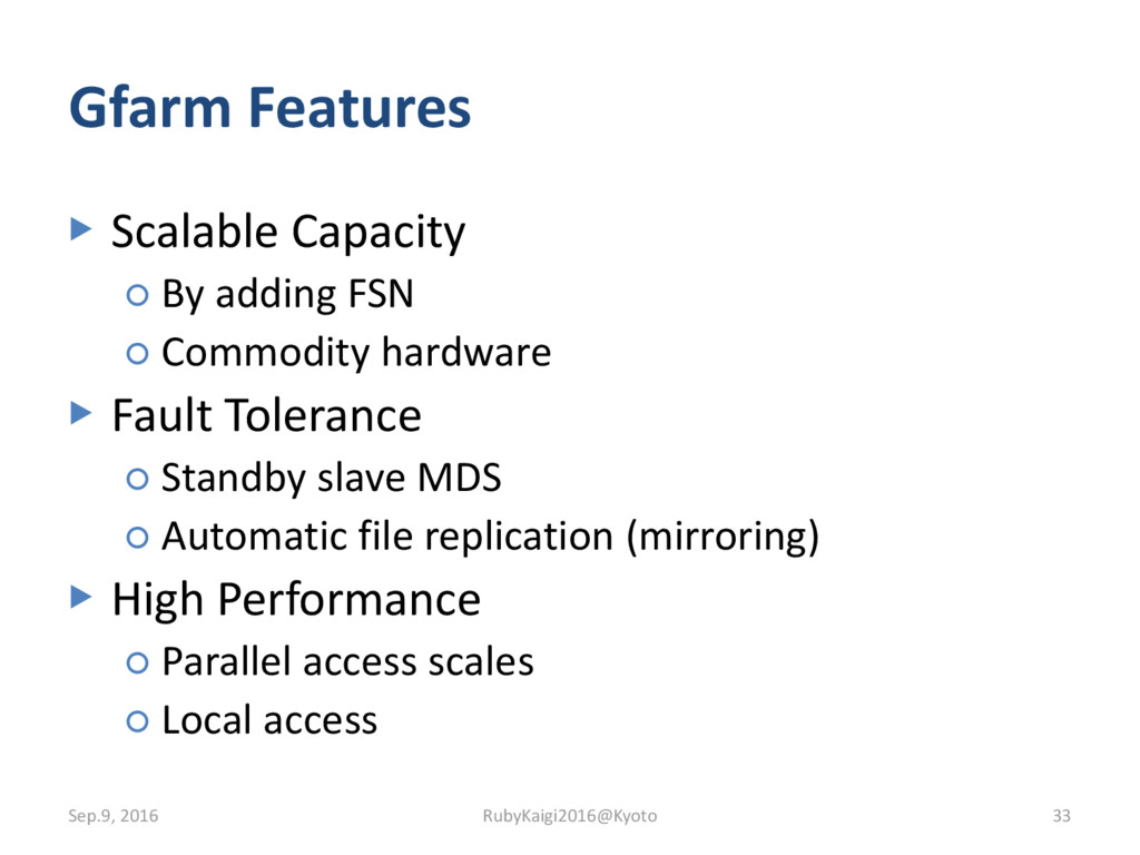 Gfarm Features ▶ Scalable Capacity ○ By adding ...