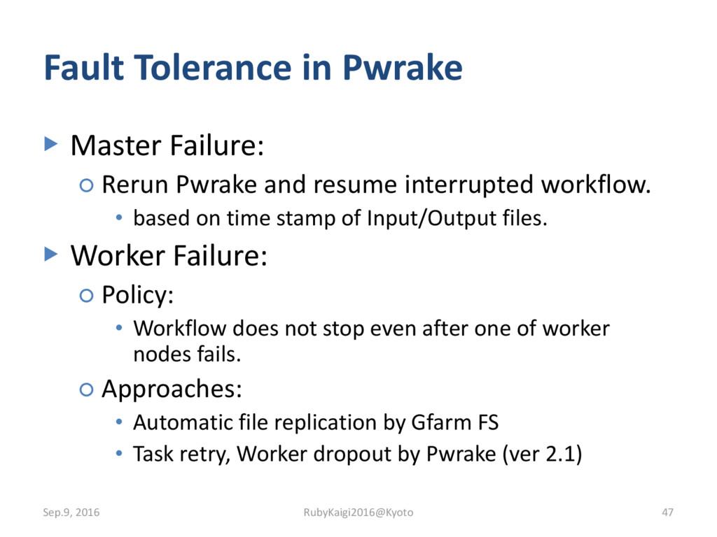 Fault Tolerance in Pwrake ▶ Master Failure: ○ R...
