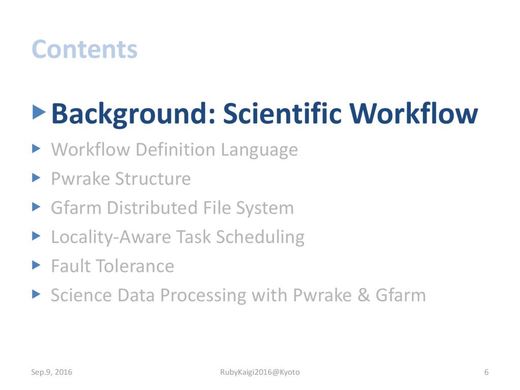 Contents ▶Background: Scientific Workflow ▶ Wor...