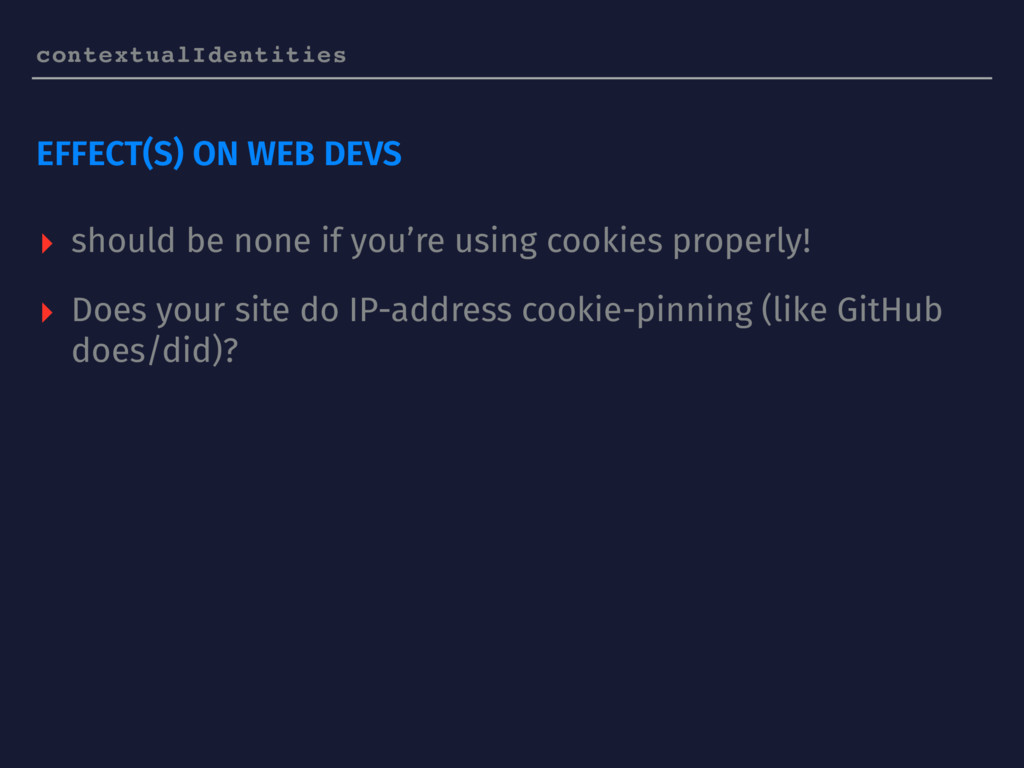 contextualIdentities EFFECT(S) ON WEB DEVS ▸ sh...