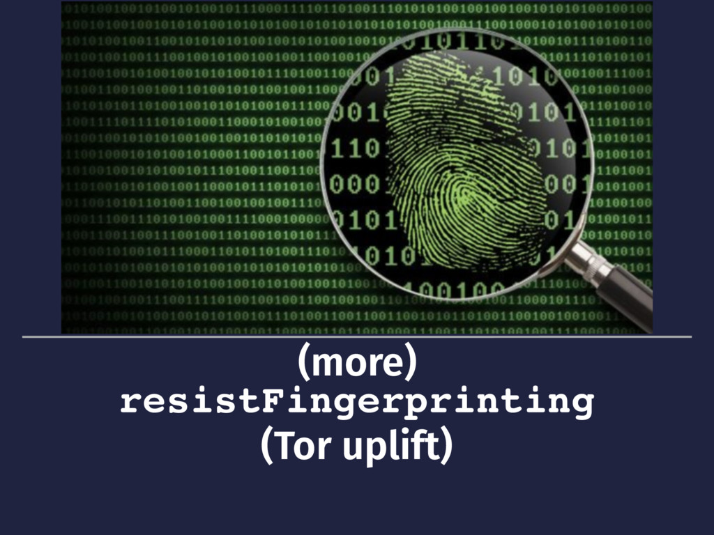 (more) resistFingerprinting (Tor uplift)