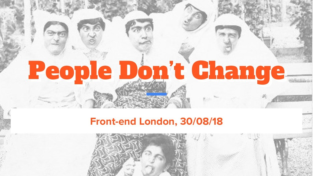 People Don't Change People Don't Change Front-e...