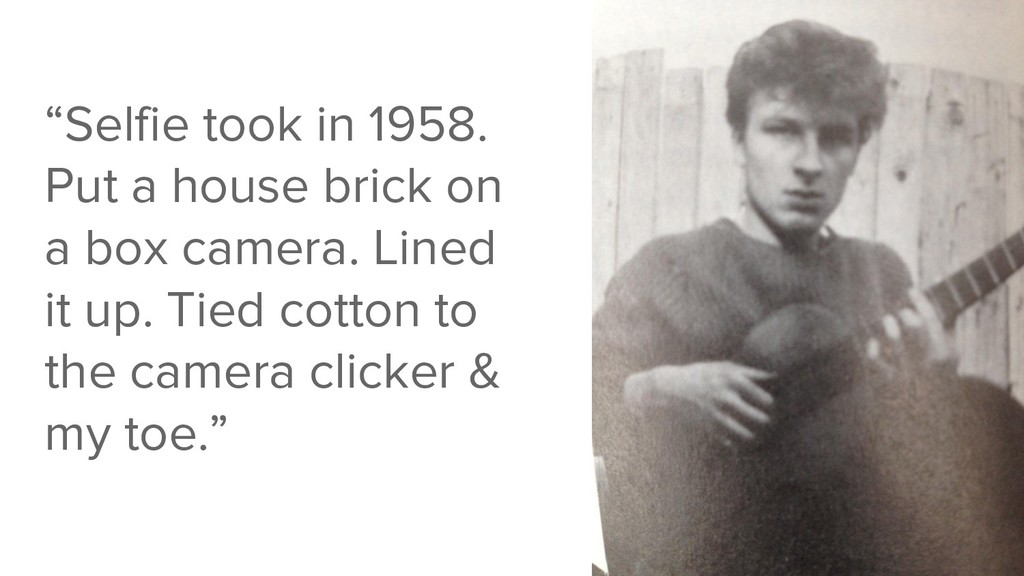 """""""Selfie took in 1958. Put a house brick on a bo..."""