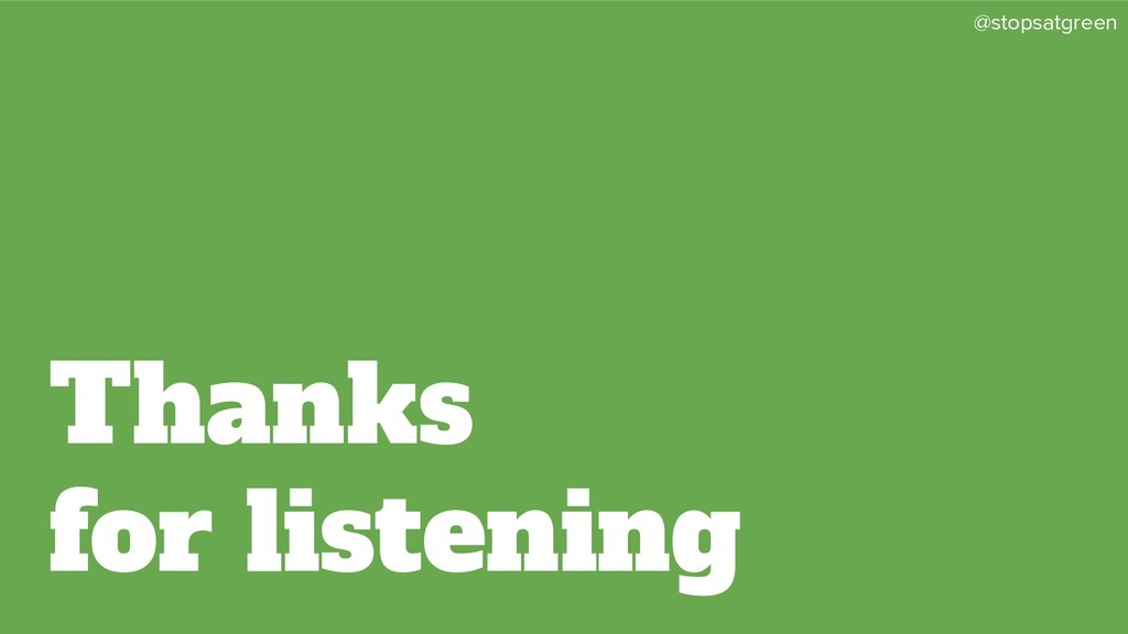 @stopsatgreen Thanks for listening