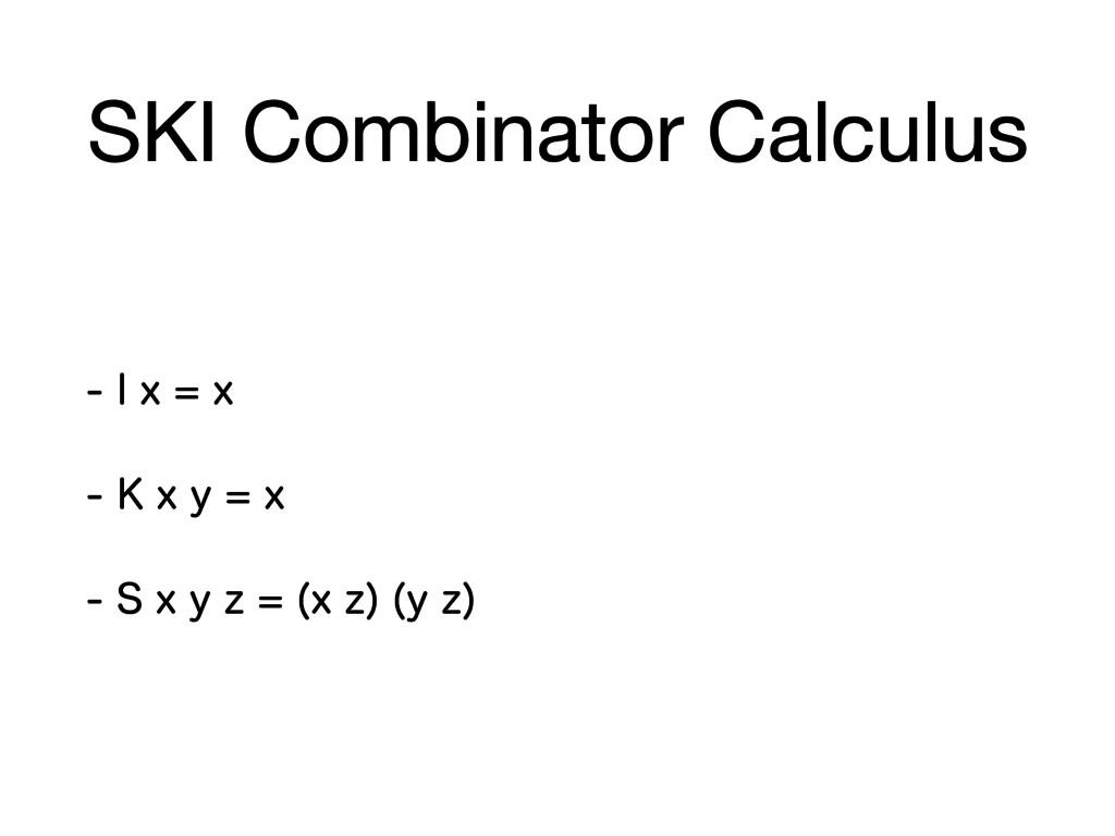 SKI Combinator Calculus *YY ,YZY...