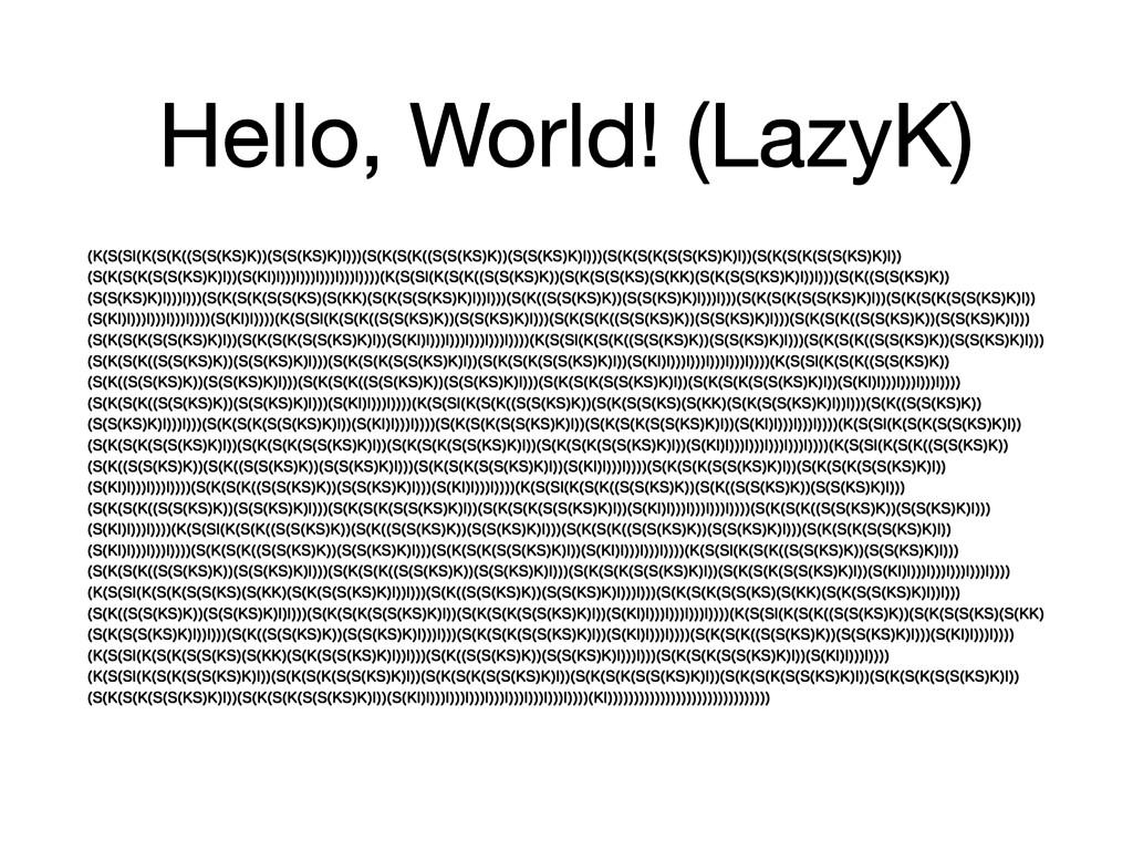 Hello, World! (LazyK) , 4 4* , 4 , 4 4 ,4 ,   4...