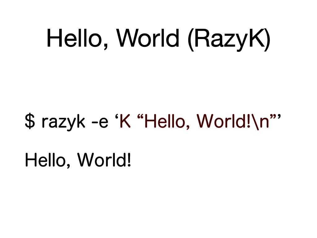 Hello, World (RazyK) SB[ZLFb,l)FMMP8PSM...