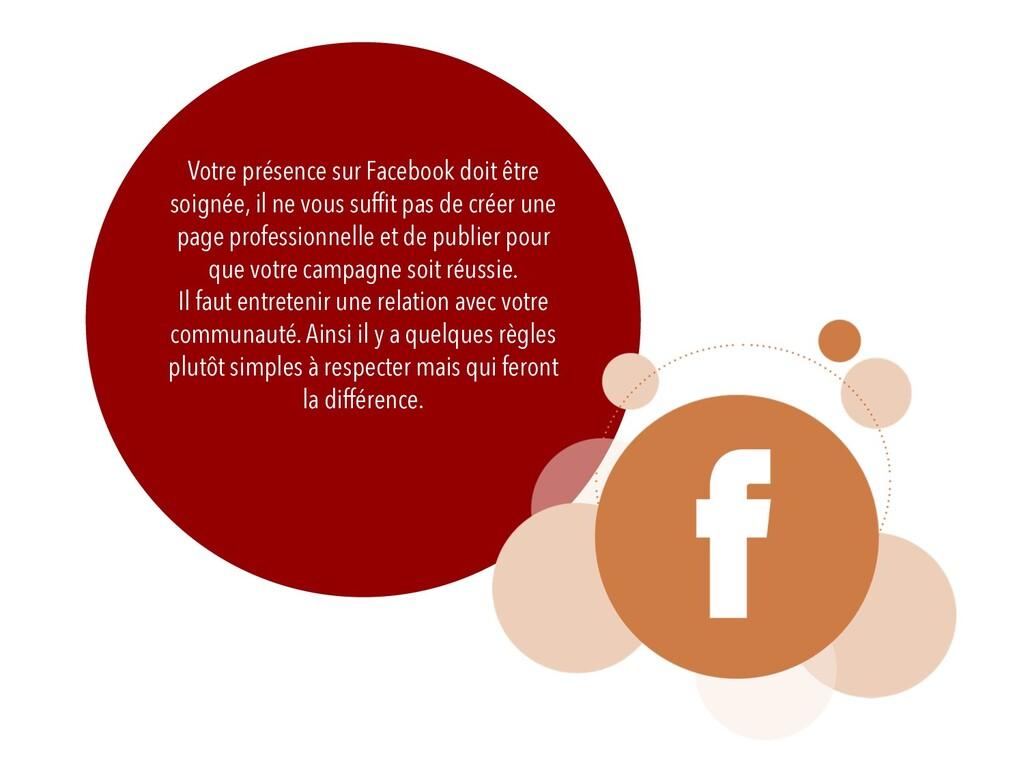 Votre présence sur Facebook doit être soignée, ...