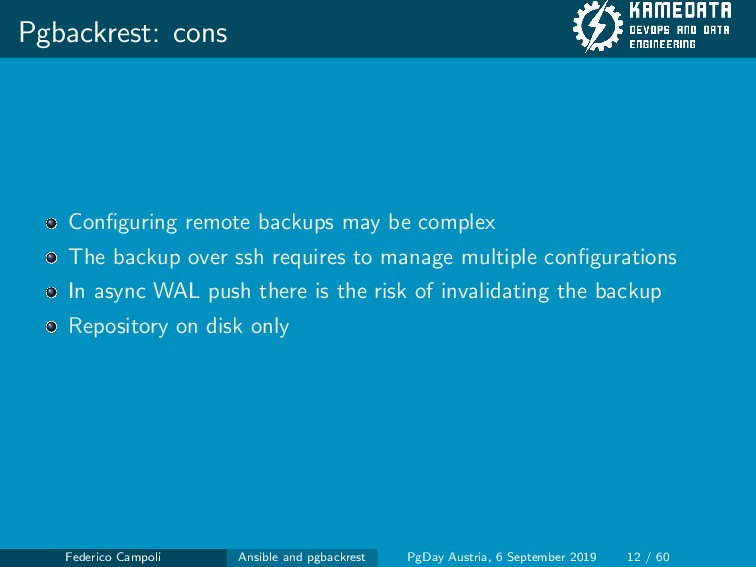 Pgbackrest: cons Configuring remote backups may ...