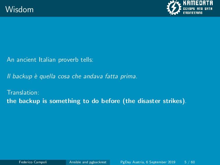 Wisdom An ancient Italian proverb tells: Il bac...