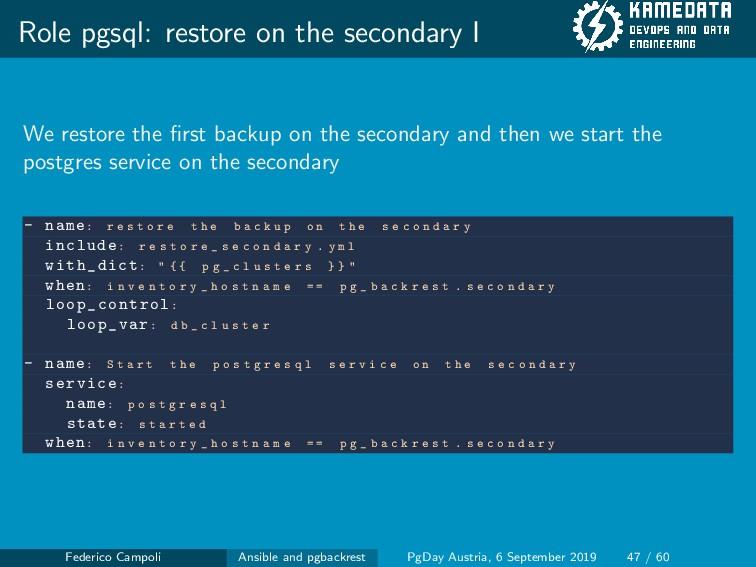 Role pgsql: restore on the secondary I We resto...