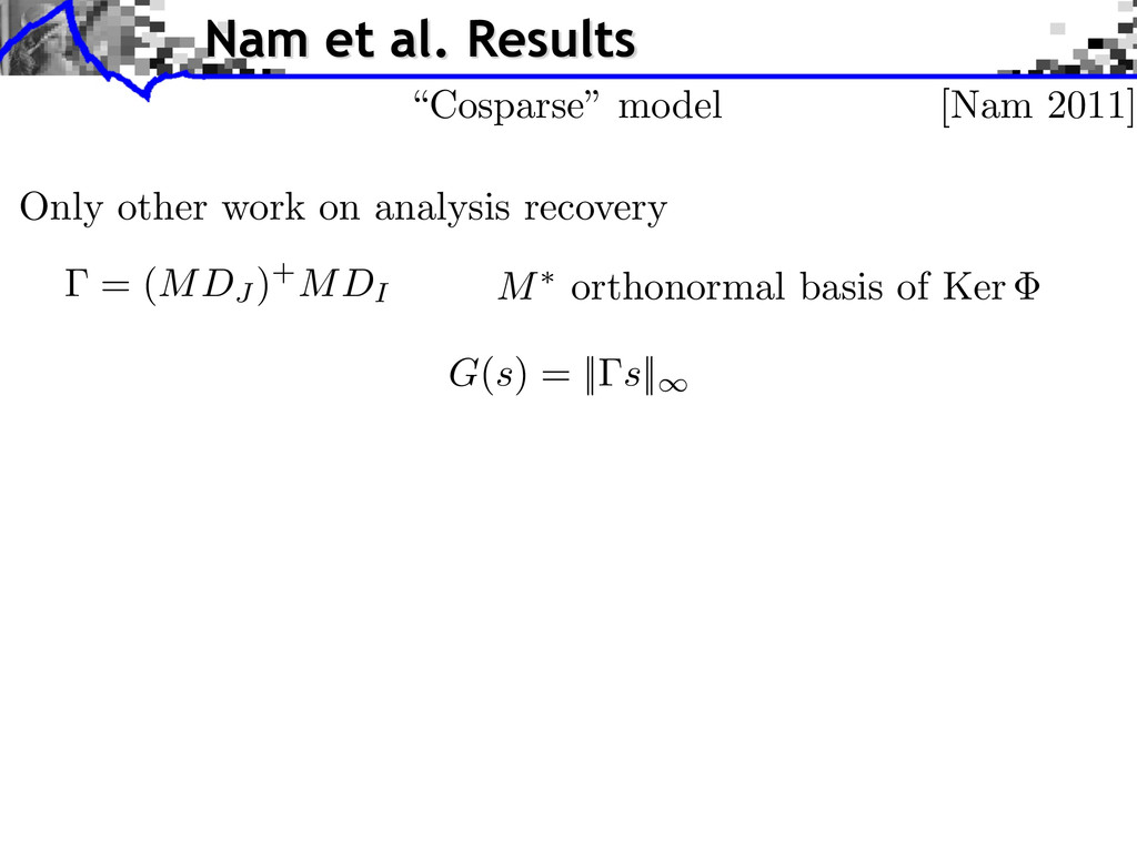 Nam et al. Results G(s) = || s||1 M⇤ orthonorma...