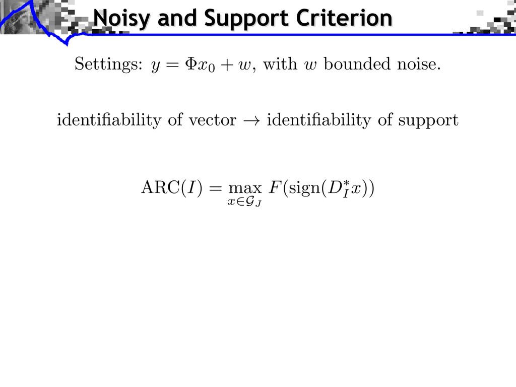ARC(I) = max x 2GJ F(sign(D ⇤ I x)) identifiabil...