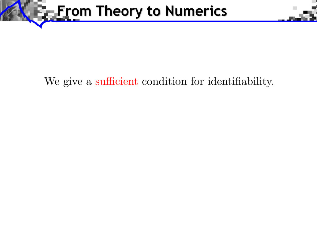 We give a su cient condition for identifiability...