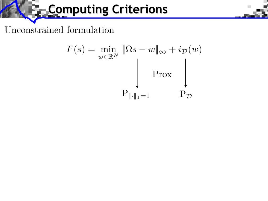 Computing Criterions Unconstrained formulation ...