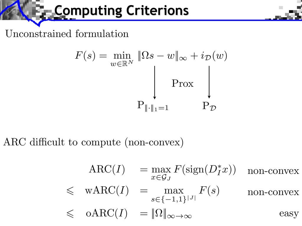 Computing Criterions ARC(I) = max x 2GJ F(sign(...