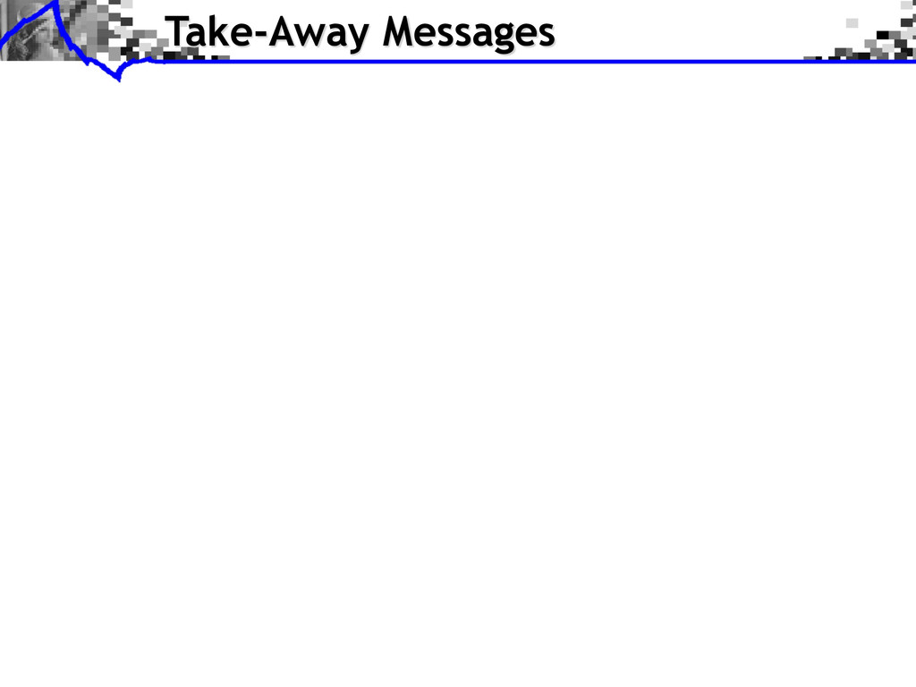 Take-Away Messages