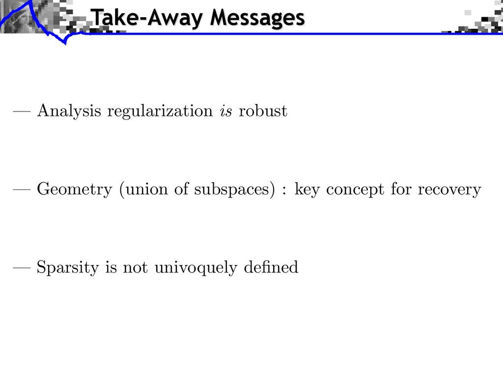 — Analysis regularization is robust — Geometry ...
