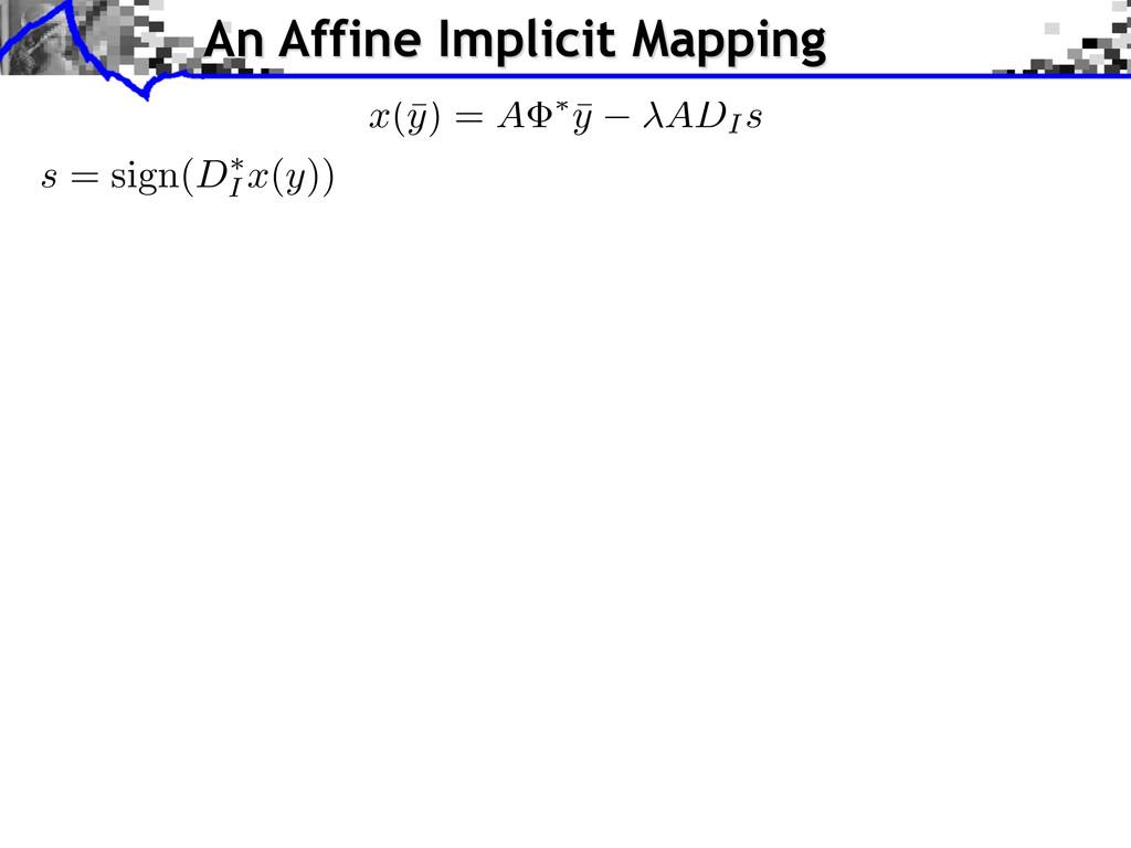 x (¯ y ) = A ⇤ ¯ y ADI s s = sign( D ⇤ I x ( y ...