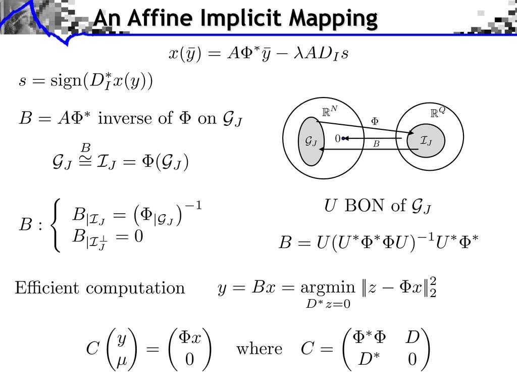 B : ( B|IJ = |GJ 1 B|I? J = 0 B = U(U⇤ ⇤ U) 1U⇤...