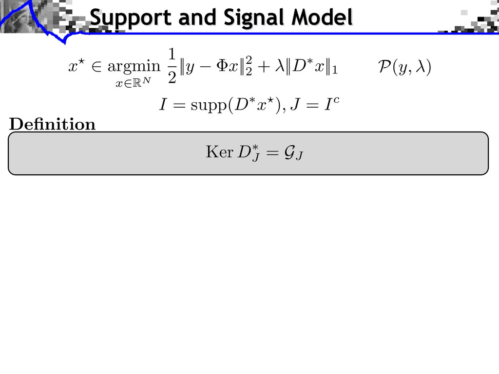 Ker D⇤ J = GJ Definition Support and Signal Mode...