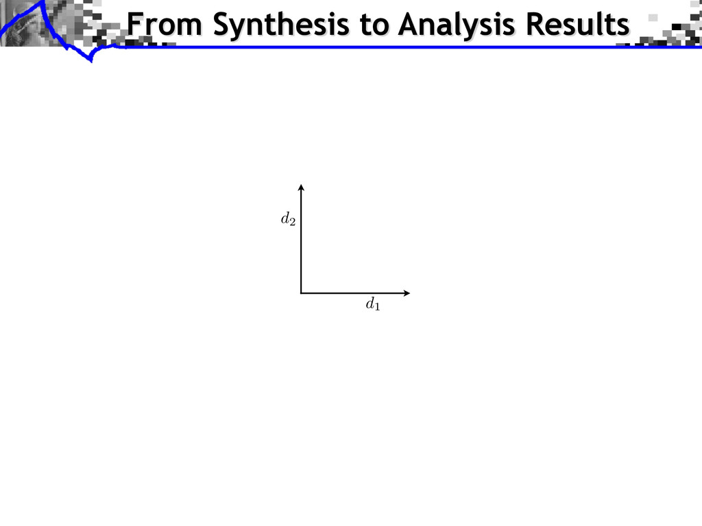 From Synthesis to Analysis Results d1 d2
