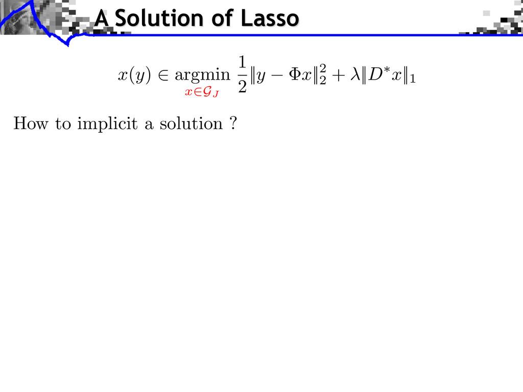 x ( y ) 2 argmin x 2GJ 1 2 || y x ||2 2 + || D ...