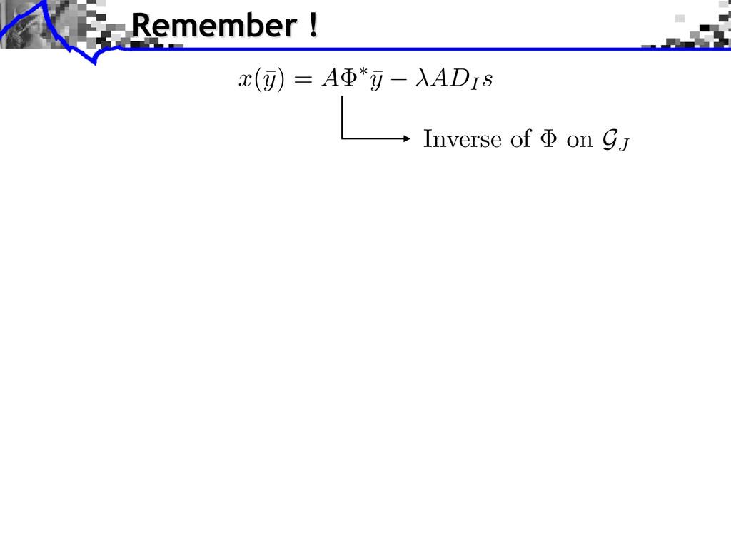x (¯ y ) = A ⇤ ¯ y ADI s Remember ! Inverse of ...