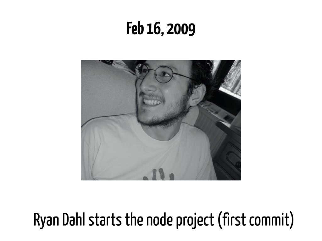 Ryan Dahl starts the node project (first commit...