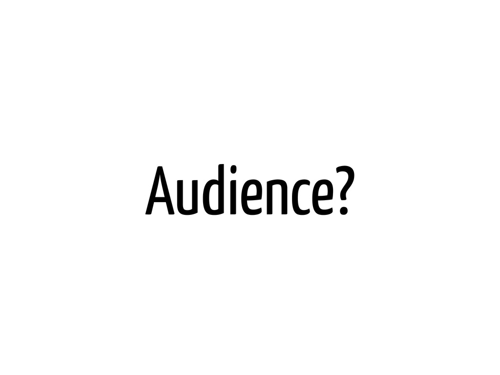 Audience?