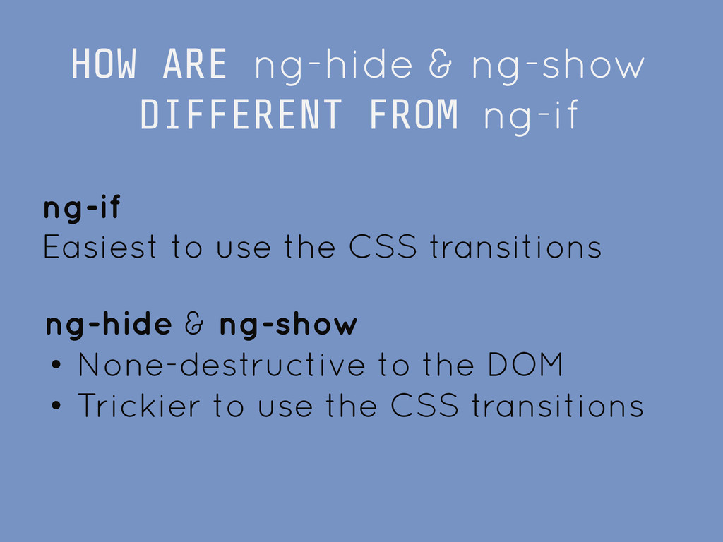 HOW ARE ng-hide & ng-show DIFFERENT FROM ng-if ...