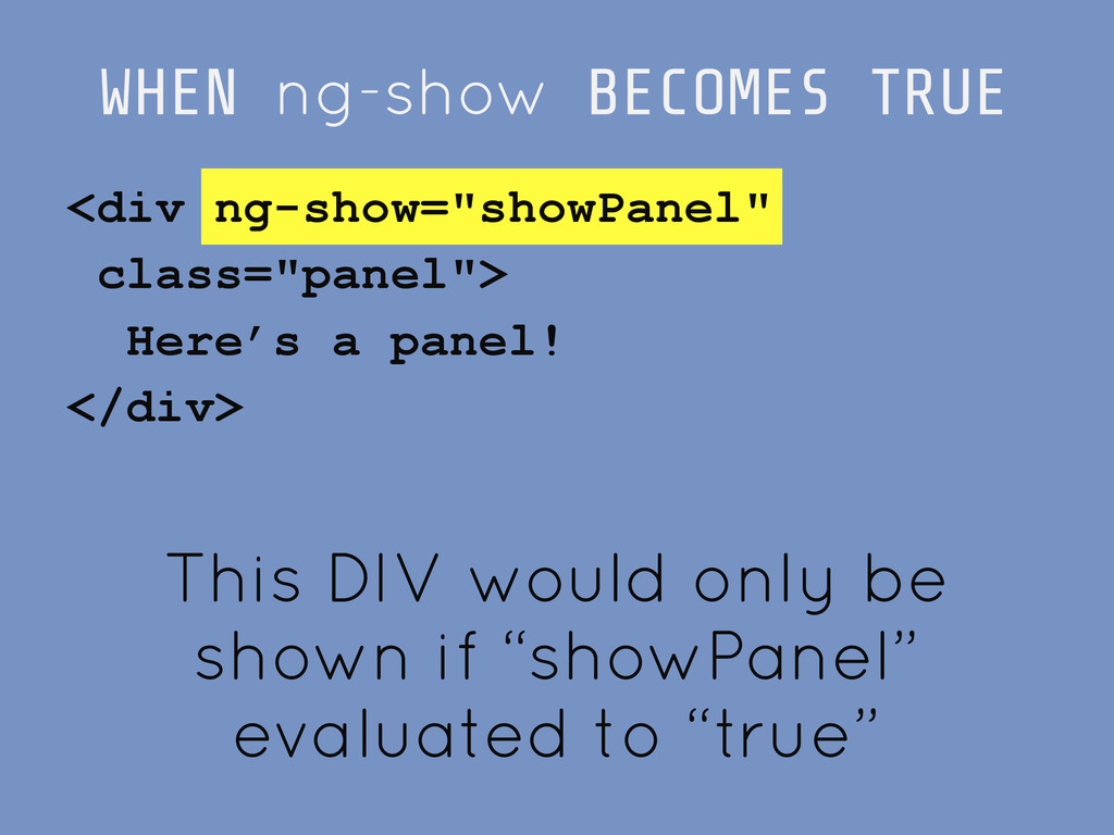 """WHEN ng-show BECOMES TRUE <div ng-show=""""showPan..."""