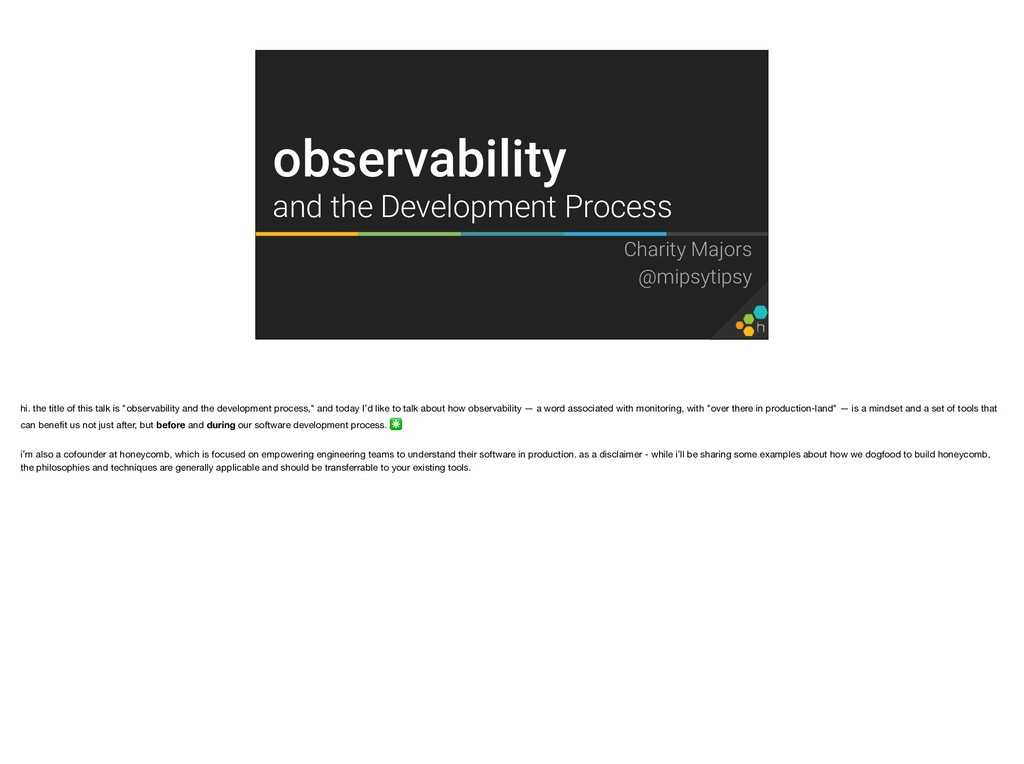 Charity Majors @mipsytipsy observability and th...