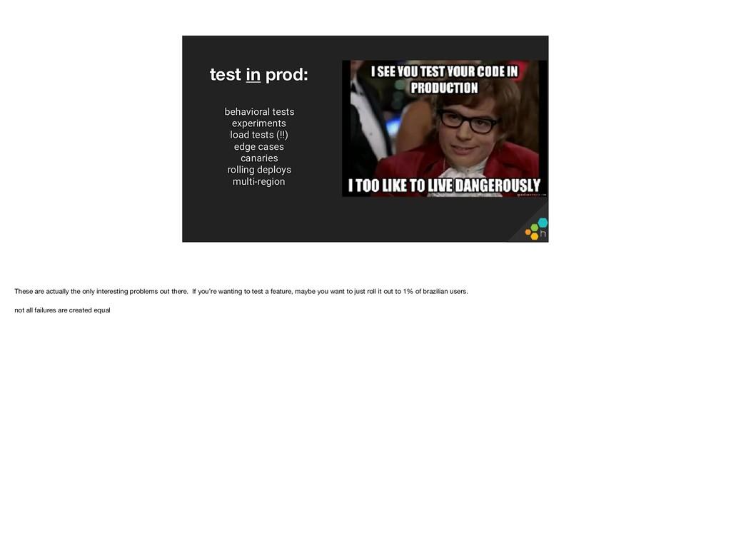 behavioral tests experiments load tests (!!) ed...