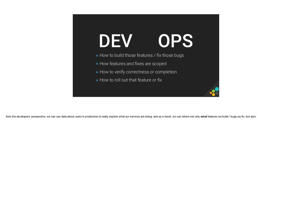 OPS DEV ▸ How to build those features / fix thos...