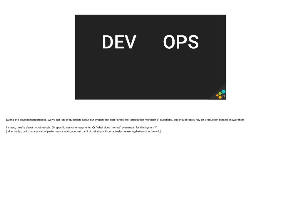 OPS DEV During the development process, we've g...