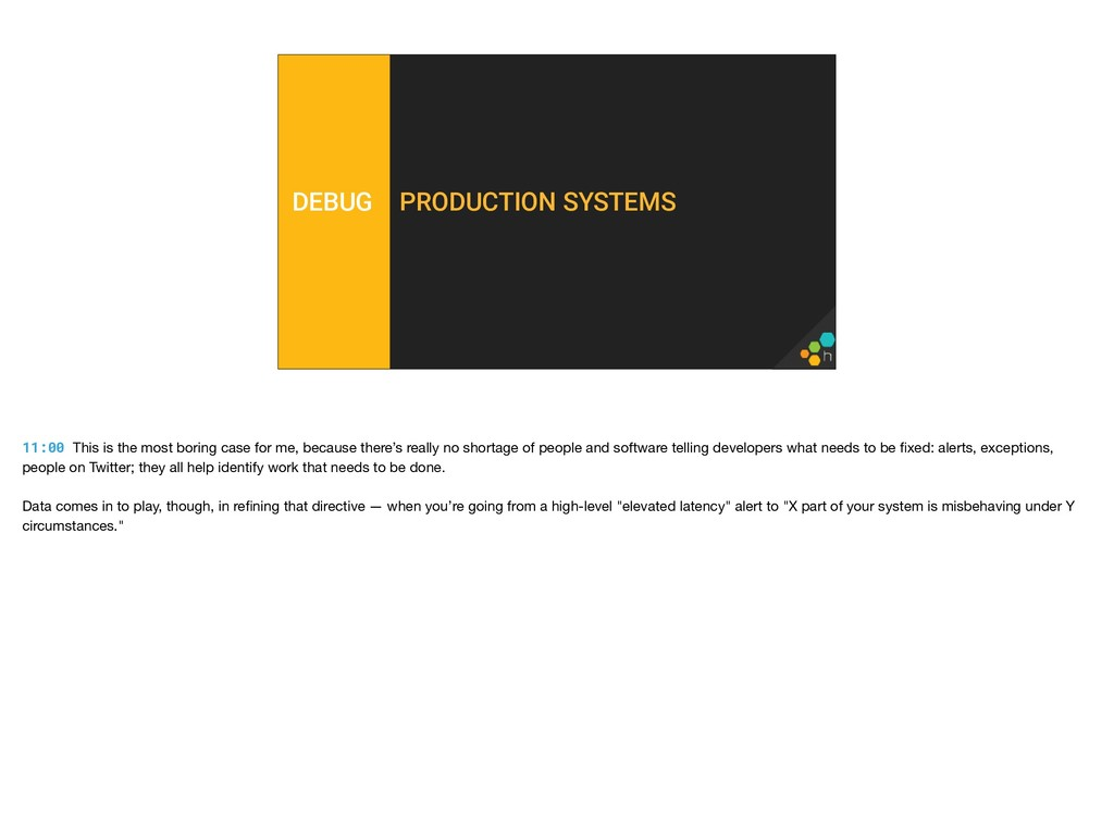 PRODUCTION SYSTEMS DEBUG 11:00 This is the most...