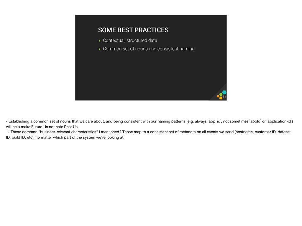 SOME BEST PRACTICES ▸ Contextual, structured da...