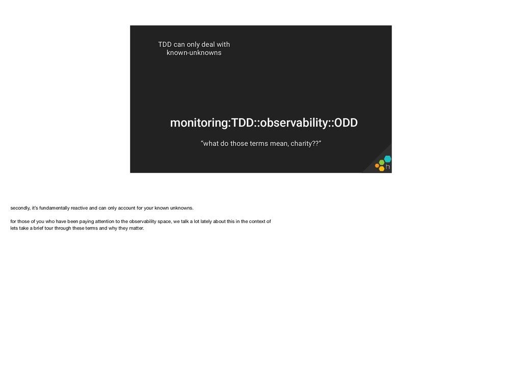 "monitoring:TDD::observability::ODD ""what do tho..."
