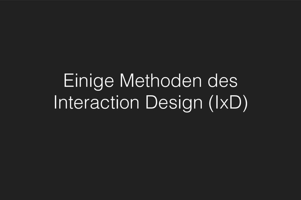 Einige Methoden des Interaction Design (IxD)