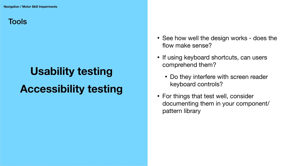 Tools Usability testing Accessibility testing N...