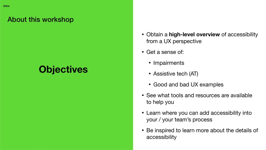 About this workshop Intro • Obtain a high-level...