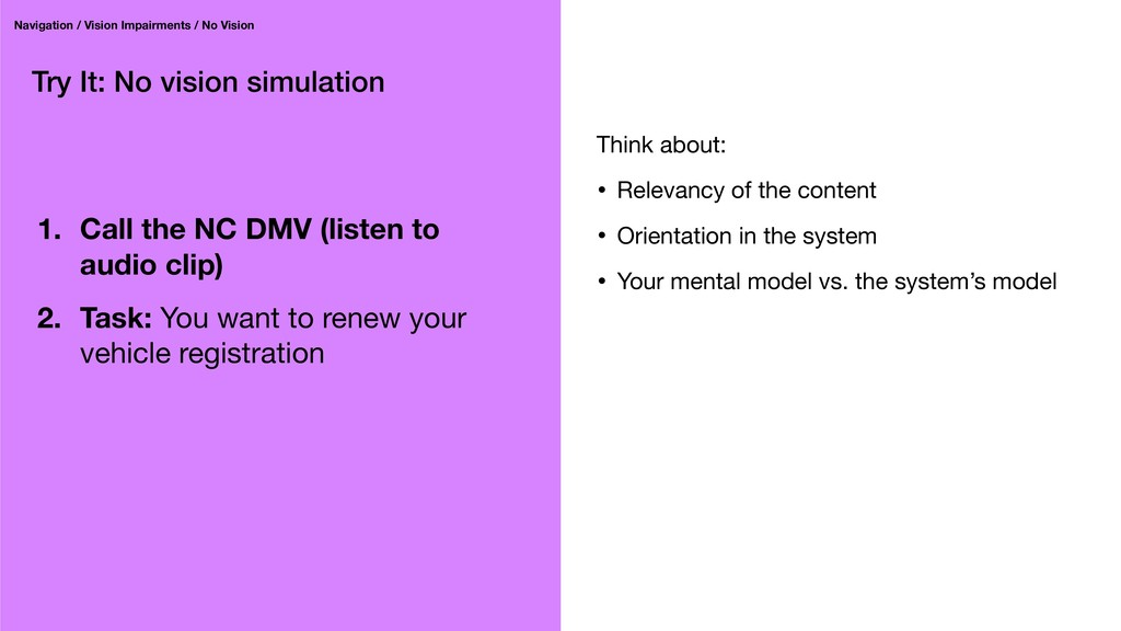 Try It: No vision simulation 1. Call the NC DMV...