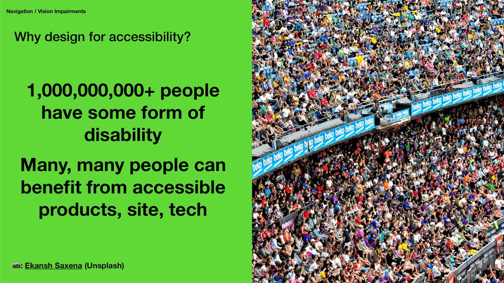 Why design for accessibility? Navigation / Visi...