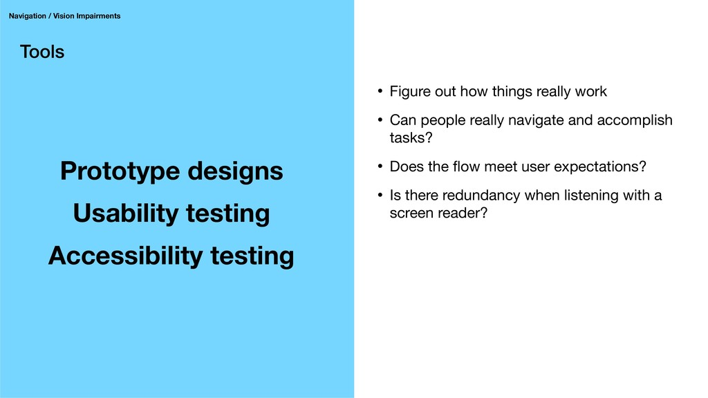 Tools Prototype designs Usability testing Acces...