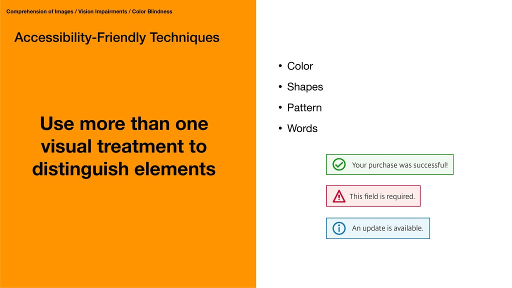 Accessibility-Friendly Techniques Use more than...