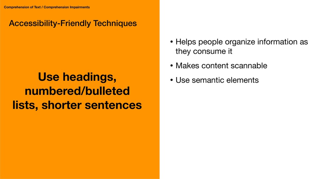 Accessibility-Friendly Techniques Use headings,...